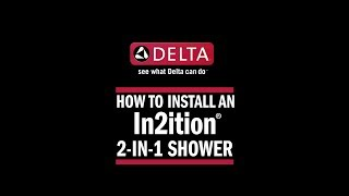 How to Install a Delta In2ition® 2-in-1 Shower Head